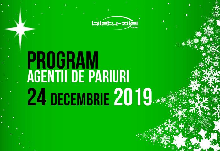 program agentii de pariuri 24 decembrie 2019