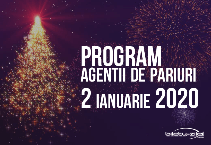 program agentii pariuri 2 ianuarie 2020