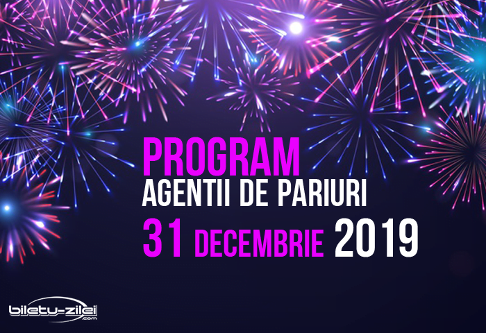 program agentii pariuri 31 decembrie 2019