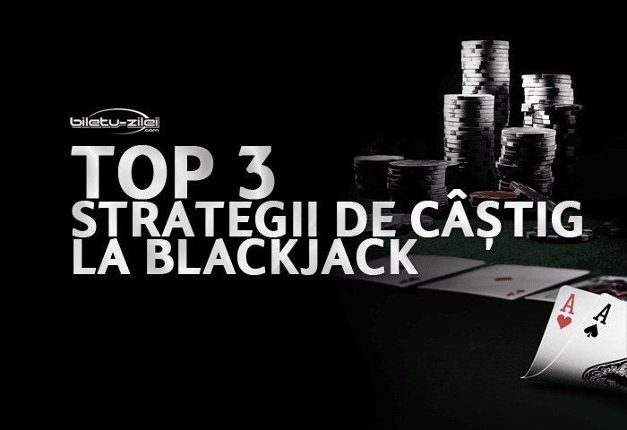 Cele mai bune strategii la masa de Blackjack