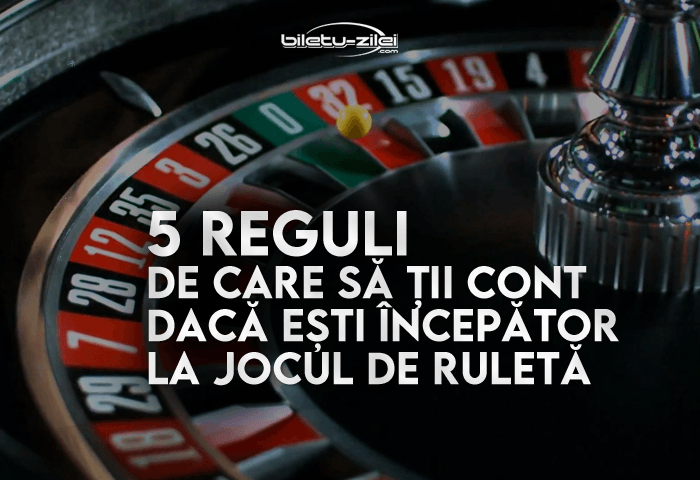 5 reguli de care să ții cont dacă ești începător la jocul de ruletă