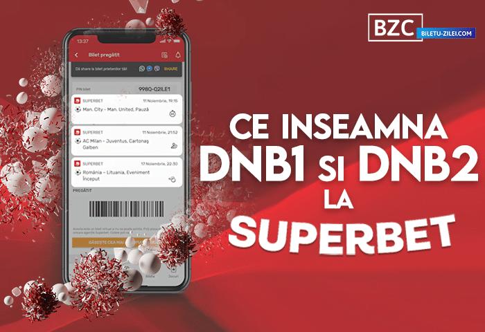 dnb1 dnb2 superbet