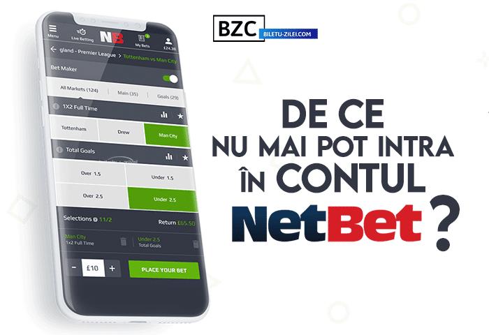 De ce nu mai pot intra în contul Netbet?