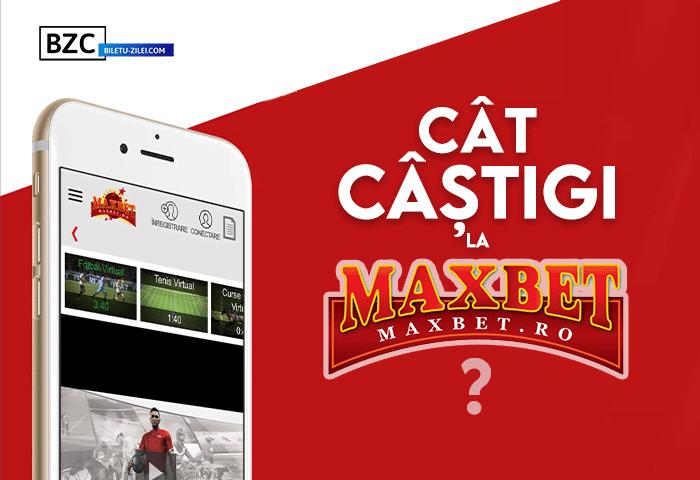 Cât câștigi la MaxBet?