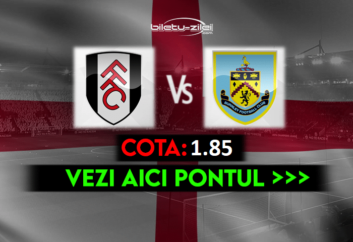 Fulham – Burnley ponturi pariuri 10.05.2021