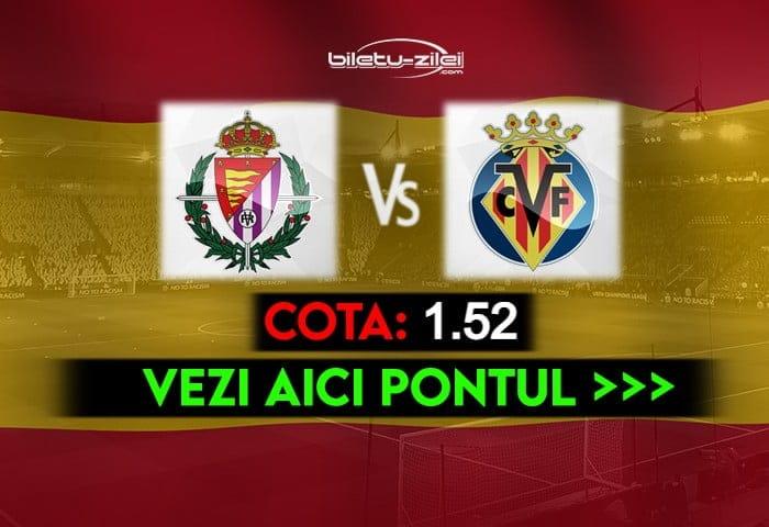Valladolid – Villarreal ponturi pariuri 13.05.2021