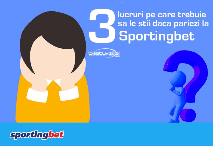 3 lucruri pe care trebuie să le știi înainte să pariezi la Sportingbet