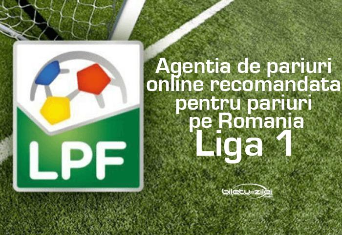Agentia de pariuri online recomandata pentru pariuri pe Romania Liga 1