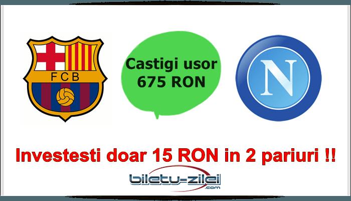Barcelona si Napoli iti pot aduce azi 675 RON cu doar 15 RON pariati