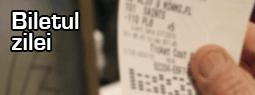 Biletul zilei