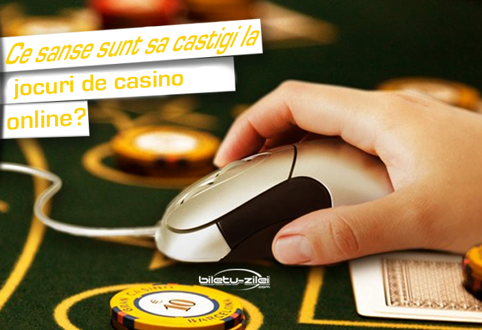 Ce sanse sunt sa castigi la jocuri de casino online
