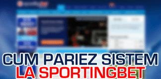 Cum pariez sistem la Sportingbet