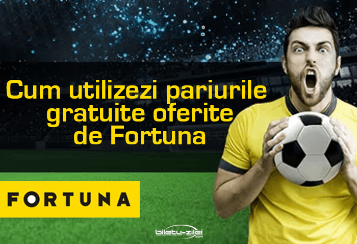 Cum utilizezi pariurile gratuite oferite de Fortuna