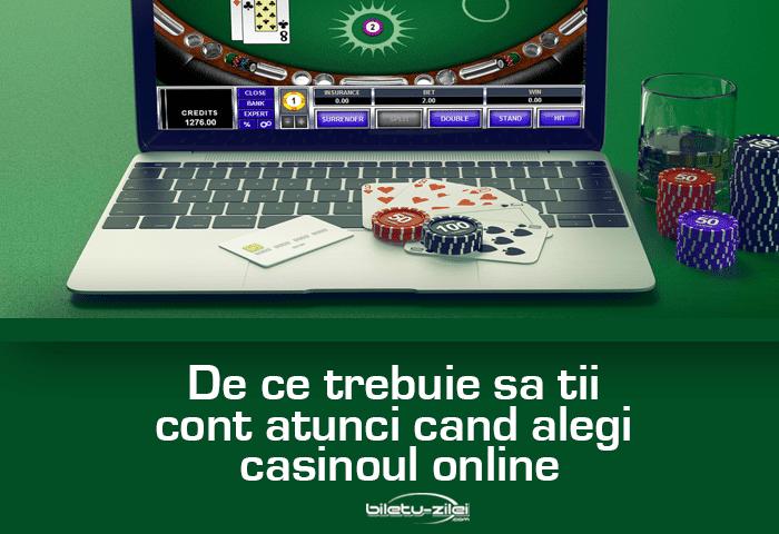 De ce trebuie sa tii cont atunci cand alegi casinoul online