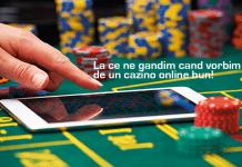 La ce ne gandim cand vorbim de un cazino online bun