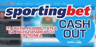 Sportingbet iti ofera posibilitatea sa inchizi pariul cu optiunea cash out