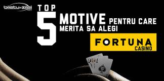 TOP 5 motive pentru care merita sa alegi fortuna