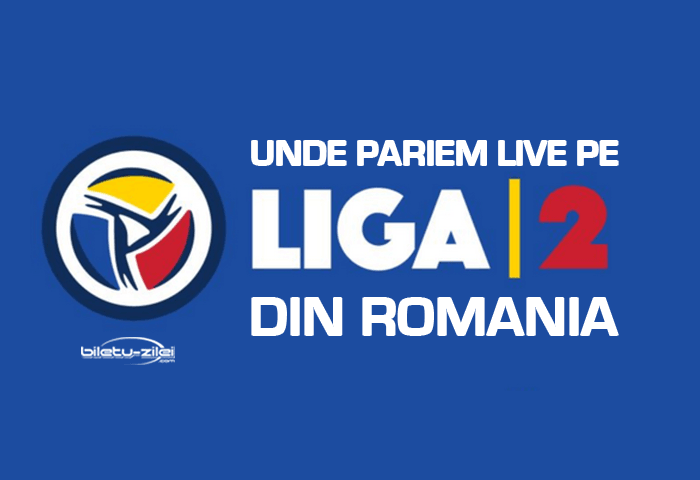 Case de pariuri online recomandate pentru pariuri live pe Romania Liga 2 Case de pariuri online