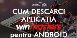 cum descarci aplicatia winmasters pentru android