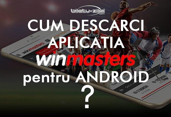 Cum descarci aplicația Winmasters pentru Android