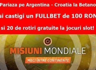 misiune betano fullbet de 100 ron pentru argentina croatia 1