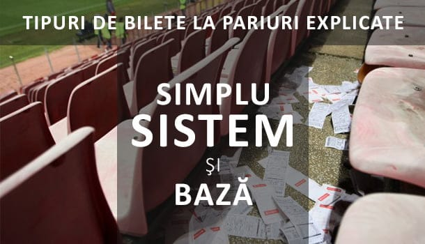 tipuri de bilete la pariuri explicate simplu sistem si baza