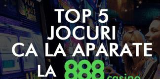 top 5 jocuri ca la aparate la 888 casino