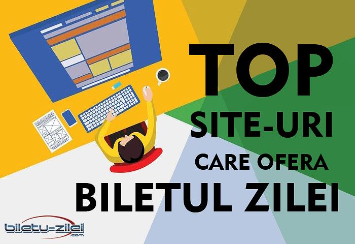 Top site-uri care oferă biletul zilei